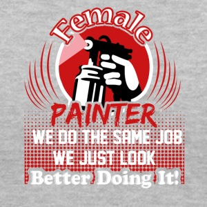 Female Painters Look Better Tshirt - Women's V-Neck T-Shirt
