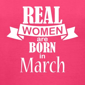 Real women born in March - Women's V-Neck T-Shirt