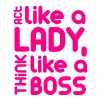 Act Like a Lady Think Like a Boss - Women's V-Neck T-Shirt