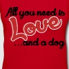 All You Need Love Dog - Women's V-Neck T-Shirt