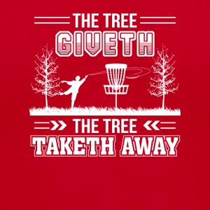 Tree Giveth Tree Taketh Away Disc Golf - Women's V-Neck T-Shirt