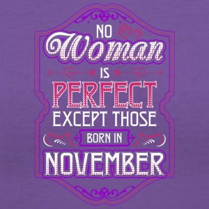 No Woman Is Perfect Except Those Born In November - Women's V-Neck T-Shirt