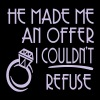 He Made Me An Offer I Couldn't Refuse - Women's V-Neck T-Shirt