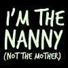 I'm the NANNY - NOT the MOTHER! - Women's V-Neck T-Shirt