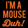 I'm A Mouse Duh! - Women's V-Neck T-Shirt