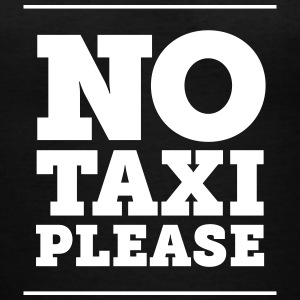 NO TAXI PLEASE - Women's V-Neck T-Shirt