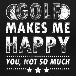 Golf Golfing Shirt T-Shirt Makes Me Happy - Women's V-Neck T-Shirt
