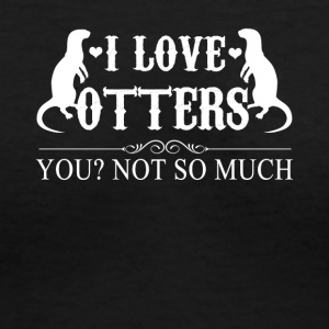 I Love Otters Tee Shirt - Women's V-Neck T-Shirt