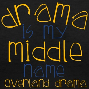 Drama Is My Middle Name Overland Drama - Women's V-Neck T-Shirt