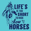 Life is too shiort to ride slow horses - Women's V-Neck T-Shirt