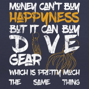 Money can't buy happyness but it can buy DIVE Gear - Women's V-Neck T-Shirt