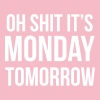 Oh shit it's MONDAY tomorrow - Women's V-Neck T-Shirt