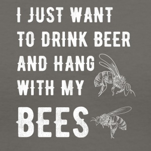 I just want to drink beer and hang with my bees - Women's V-Neck T-Shirt
