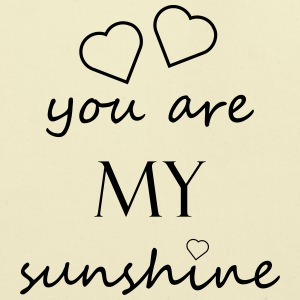 you are my sunshine - Love Baby Relationship - Eco-Friendly Cotton Tote