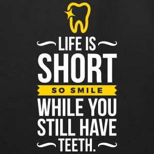 Life Is Short. Smile While You Have Teeth! - Eco-Friendly Cotton Tote
