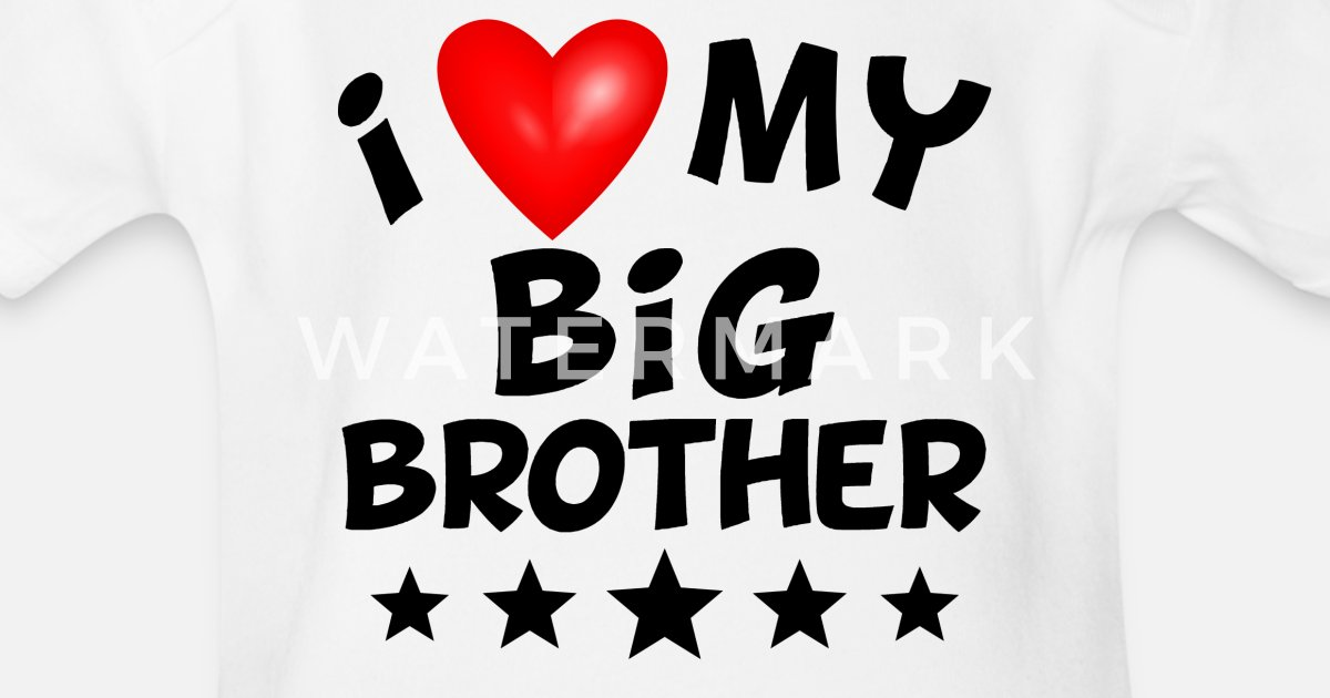 3adf385f2 I Love My Big Brother Organic Short-Sleeved Baby Bodysuit | Spreadshirt