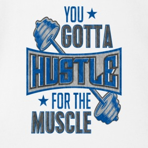 You Gotta Hustle For The Muscle Gym Fitness Train - Short Sleeve Baby Bodysuit