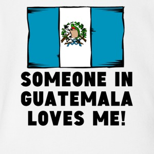Someone In Guatemala Loves Me! - Short Sleeve Baby Bodysuit