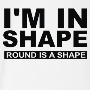 I M IN SHAPE ROUND IS A SHAPE - Short Sleeve Baby Bodysuit
