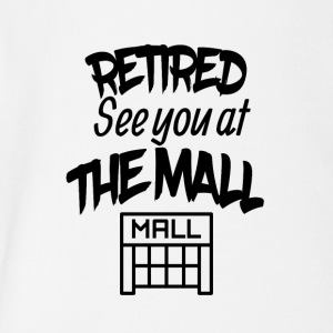 Retired See You At The Mall - Short Sleeve Baby Bodysuit