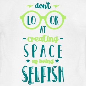 Don't Look at Creating Space as being Selfish - Short Sleeve Baby Bodysuit
