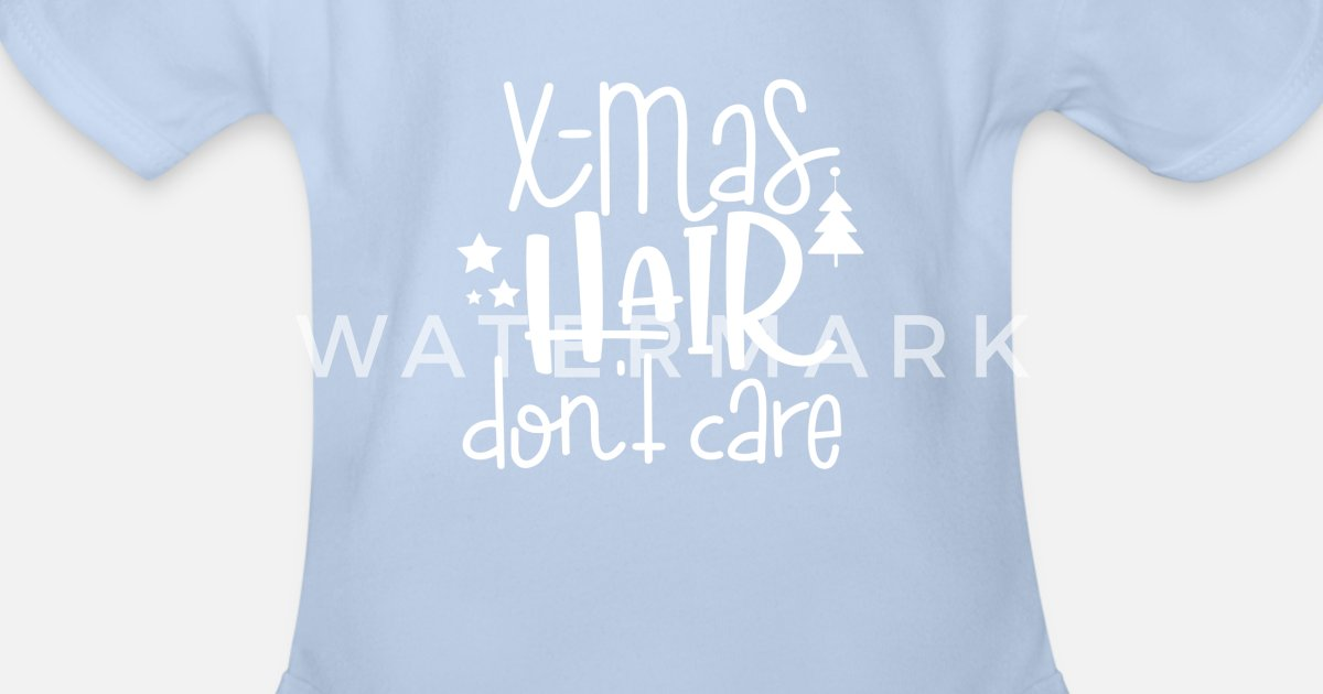 deecee68d Funny Christmas Shirts X-Mas Hair Don't Care Tee Organic Short-Sleeved Baby  Bodysuit | Spreadshirt