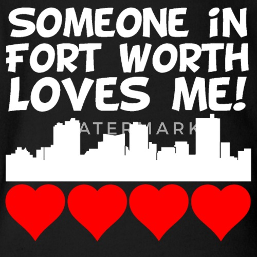 Someone In Fort Worth Texas Loves Me By Awesome Shirts Spreadshirt