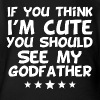 If You Think I'm Cute You Should See My Godfather - Short Sleeve Baby Bodysuit
