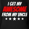 I Get My Awesome From My Uncle - Organic Short Sleeve Baby Bodysuit