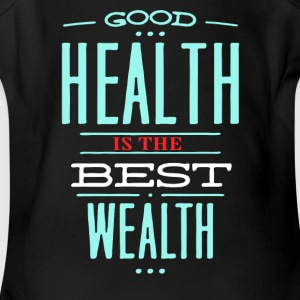 Health is the best wealth - Short Sleeve Baby Bodysuit