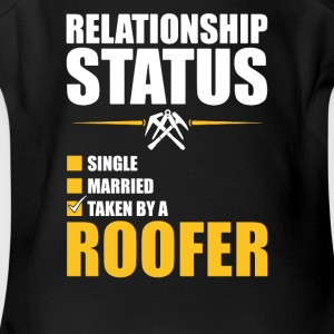Relationship Status Taken By A Roofer - Short Sleeve Baby Bodysuit