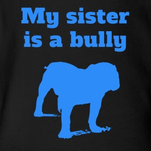 My Sister Is A Bully Bulldog - Short Sleeve Baby Bodysuit