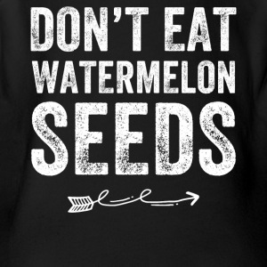 Don't eat watermelon seeds - Short Sleeve Baby Bodysuit