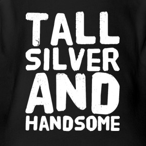 Tall silver and handsome - Short Sleeve Baby Bodysuit