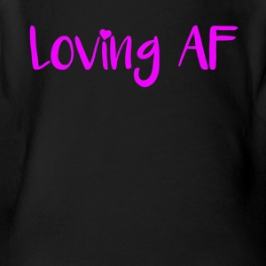 Loving AF T-Shirt - Short Sleeve Baby Bodysuit
