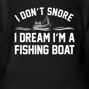 Dont Snore I Dream Fishing Boat Fishing - Short Sleeve Baby Bodysuit