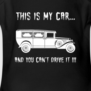 This Is My Car And You Can't Drive It - Short Sleeve Baby Bodysuit