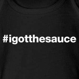 I Got The Sauce - Hashtag Design (White Letters) - Short Sleeve Baby Bodysuit