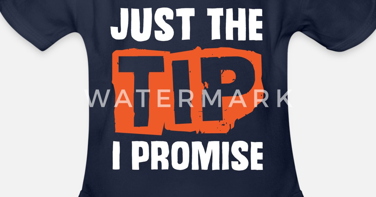 537d4dcec27 Just The Tip I Promise Funny Tee shirt for Gun owner Funny Shirts Gifts  Organic Short-Sleeved Baby Bodysuit
