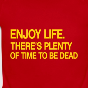 Enjoy Life There's Plenty Of Time To Be Dead - Short Sleeve Baby Bodysuit