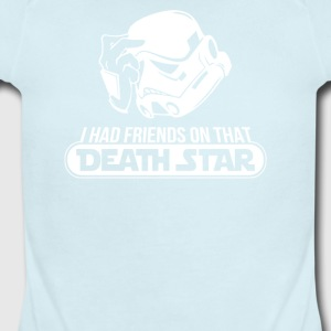 I Had Friends On That Death Star - Short Sleeve Baby Bodysuit