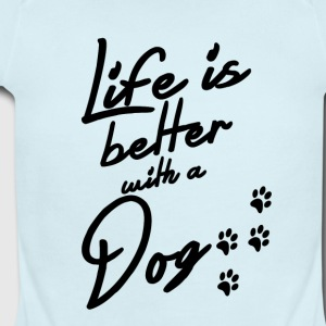 Life is better with a Dog - Short Sleeve Baby Bodysuit