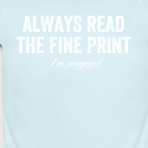 Always read the fine print i'm pregnant - Short Sleeve Baby Bodysuit
