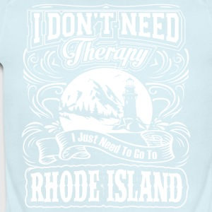 I Don't Need Therapy, I Need To Go To Rhode Island - Short Sleeve Baby Bodysuit