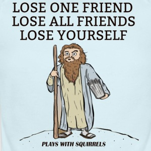 LOSE ONE FRIEND LOSE ALL FRIENDS LOSE YOURSELF - Short Sleeve Baby Bodysuit