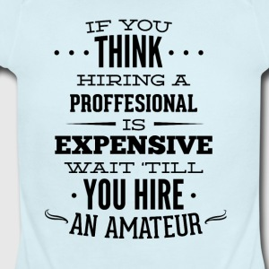if_you_think_hiring_professional_is_expensive-01 - Short Sleeve Baby Bodysuit