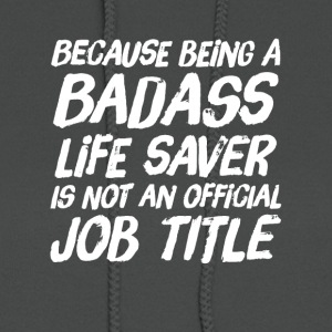Because being a life saver is not an official job - Women's Hoodie