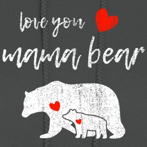 Love you mama bear - Women's Hoodie