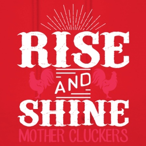 Rise and shine mother cluckers - Women's Hoodie