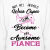 Not All Heroes Wear cape - Women's Hoodie